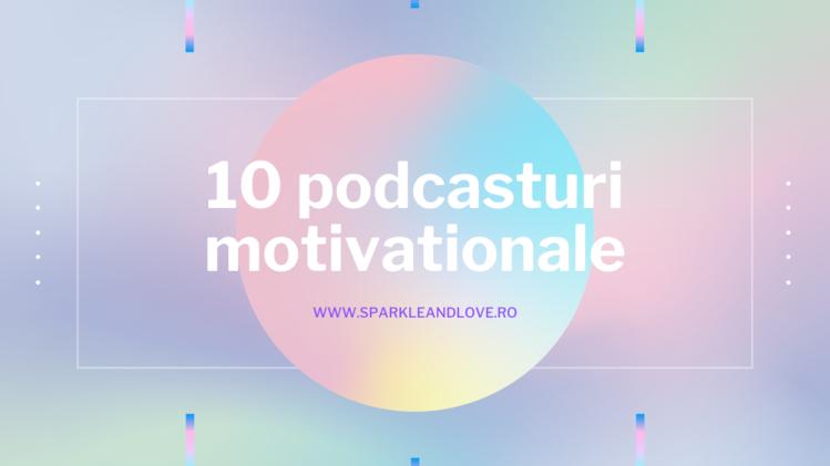 podcasturi-motivationale
